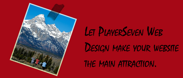 Let PlayerSeven Web Design make your website the main attraction